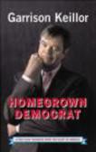 Garrison Keillor,G Keillor - Homegrown Democrat