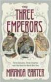 Miranda Carter,M Carter - Three Emperors