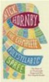 Nick Hornby,N Hornby - Complete Polysyllabic Spree