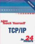 Joe Casad - Sams Teach Yourself TCP/IP in 24 Hours