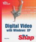 Greg Perry,D Johnson - Digital Video with Windows XP in a Snap