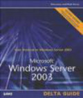 Don Jones,Mark Rouse,D Jones - Microsoft Windows Server 2003 Delta Guide