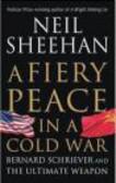 Neil Sheehan,N Sheehan - Fiery Peace in a Cold War
