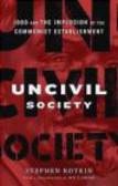 Stephen Kotkin,S Kotkin - Uncivil Society