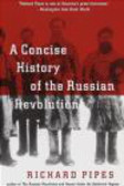 Richard Pipes - Concise History of Russian Revolution