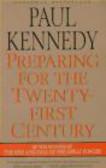 Paul Kennedy,Paul M Kennedy - Preparing for Twenty-First Century