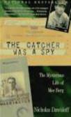 Nicholas Dawidoff,N Dawidoff - Catcher Was a Spy