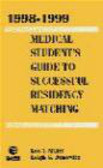 Leigh Donowitz,Lee Miller,L Miller - 1998-1999 Medical Student Guide to Successful Residency Matc