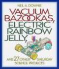 Neil Downie,N. Downie - Vacuum Bazookas Electric Rainbow Jelly