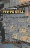 James Hamilton,J Hamilton - All the News That`s Fit to Sell