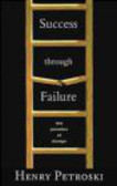 Henry Petroski,H Petroski - Success through Failure