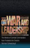 Owen Connelly,O Connelly - On War & Leadership The Words of Combat Commanders