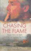 Samantha Power,S Power - Chasing the Flame