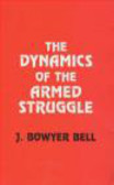 J.Bowyer Bell - Dynamics of Armed Struggle