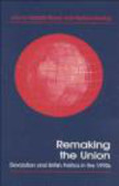 Elcock - Remaking Union Devolution & British Politics