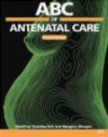Margery Morgan,Geoffrey Chamberlain,G. Chamberlain - ABC of Antenatal Care 4ed