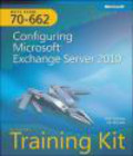 Ian McLean,Orin Thomas - MCTS Self-Paced Training Kit (Exam 70-662): Configuring Microsoft Exchange Server 2010