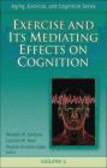 Leonard Poon,Waneen Wyrick Spirduso,Wojtek Chodzko-Zajko - Exercise and Its Mediating Effects on Cognition