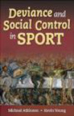 M Atkinson - Deviance and Social Control in Sport