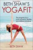 Beth Shaw,B Shaw - Beth Shaw`s Yogafit 2e