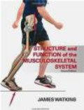 J Watkins - Structure and Function of the Musculoskeletal System 2e