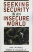 Dan Caldwell,Robert E. Williams,D Caldwell - Seeking Security in an Insecure World