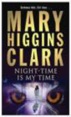Mary Higgins-Clark - Night-Time Is My Time