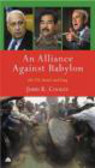 John Cooley,J Cooley - Alliance Against Babylon The US Israel & Iraq