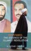 Alastair Crooke,A Crooke - Essence of the Islamist Revolution