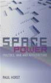 Paul Hirst - Space & Power