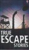 Paul Dowswell - True Escape Stories