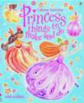 R Brockelhurst - Princess Things to Make and Do