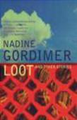 Nadine Gordimer - Loot