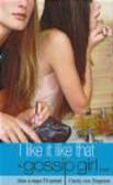 Cecily Von Ziegesar,C Ziegesar - Gossip Girl  5 I Like It Like That