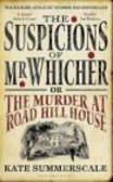 Kate Summerscale,K Summerscale - Suspicions of Mr Whicher or the Murder at Road Hill House