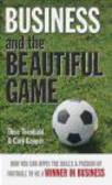 Cary Cooper,Theo Theobald,J Theobald - Business & the Beautiful Game