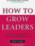 John Adair - How to Grow Leaders