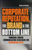 Roger Haywood - Corporate Reputation the Brand & the Bottom Line