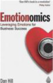 Dan Hill,D Hill - Emotionomics Leveraging Emotions for Business Success