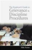 Mike Parkin,M Parkin - Employer`s Guide to Grievance and Discipline Procedures