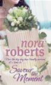 Nora Roberts,N. Roberts - Savour the Moment