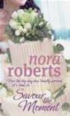 Nora Roberts,N. Roberts - Savour the Moment