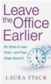 Laura Stack,L. Stack - Leave the Office Earlier