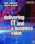 Valerie Graeser,Leslie Willcocks,V Graeser - Delivering IT & eBusiness Value