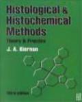 J.A. Kiernan,J Kiernan - Histological & Histochemical Methods Teory & Practice