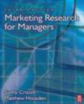 Sunny Crouch,Matthew Housden,C Crouch - Marketing Research for Managers 3e