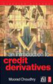 Moorad Choudhry,M Chudhry - Introduction to Credit Derivatives
