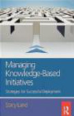 Stacy Land,S Land - Managing Knowledge-Based Initiatives