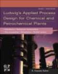 Kayode Coker,A Coker - Ludwig`s Applied Process Design for Chem. & Prochem. Plants