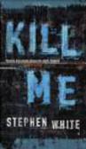 S White - Kill Me